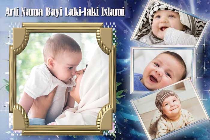 Arti Nama Bayi Laki-laki Islami